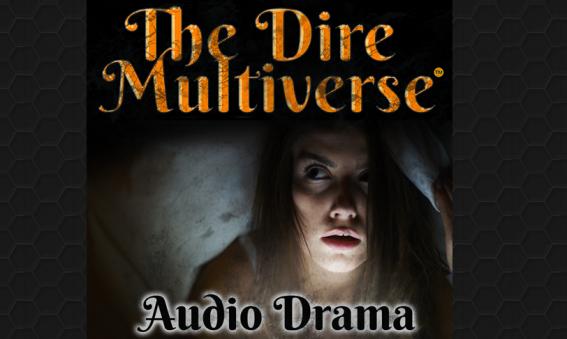 Dire Multiverse Audio Drama